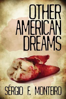 Other American Dreams Sergio F. Monteiro