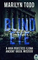 Blind Eye (A High Priestess Iliona Ancient Greek Mystery Book 1)