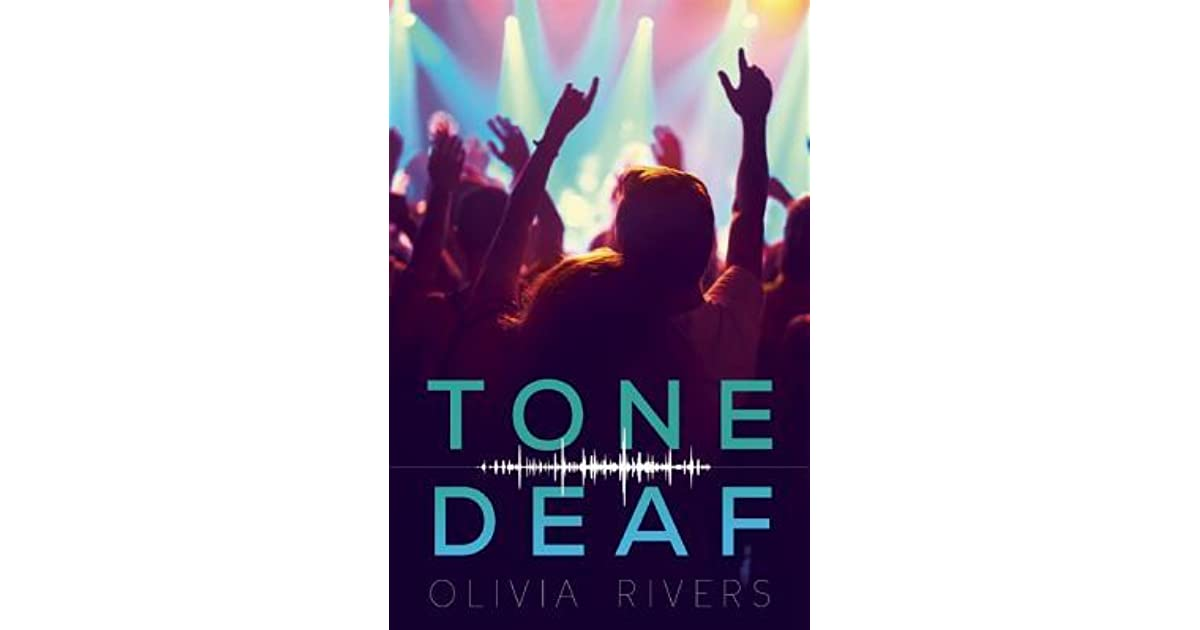 Tone Deaf by Olivia Rivers