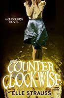 Counter Clockwise: A Young Adult Time Travel Romance