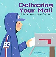 Delivering Your Mail: A Book about Mail Carriers