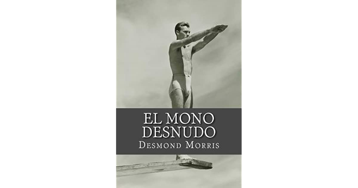 El Mono Desnudo by Desmond Morris (5 star ratings)