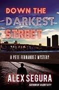 Down the Darkest Street (Pete Fernandez Mystery #2)