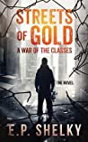 Streets of Gold: A War of the Classes