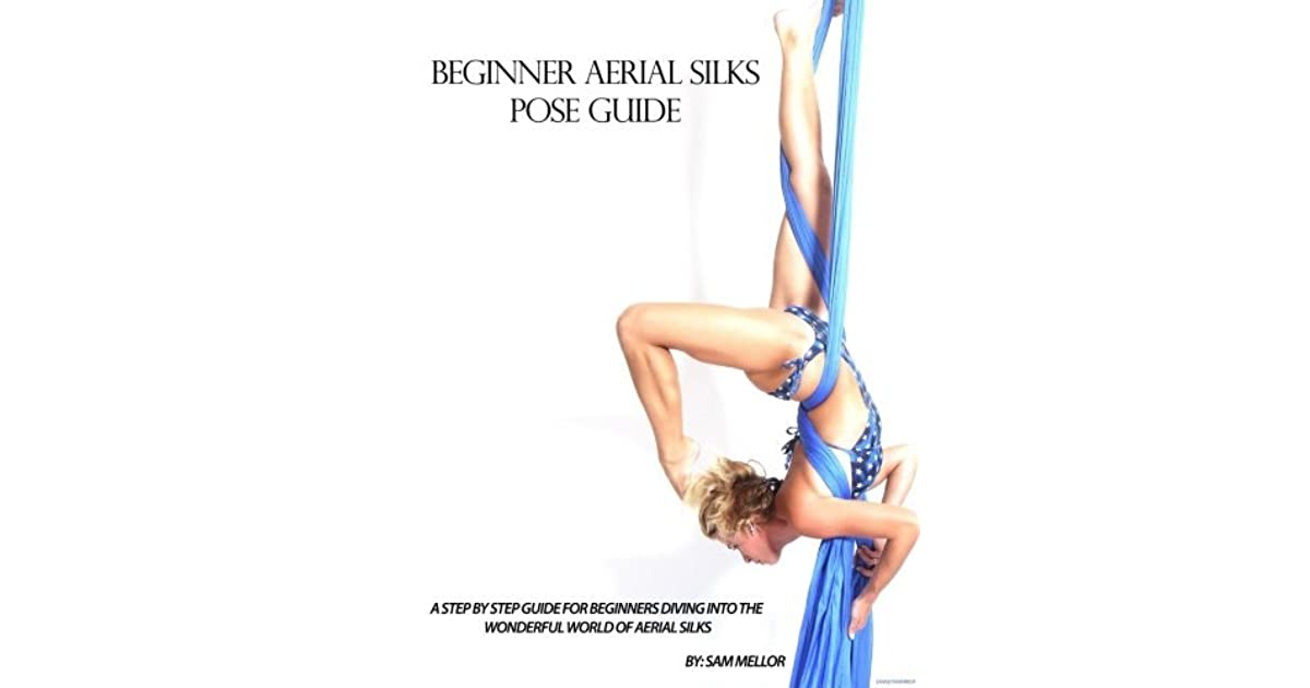 Beginner Aerial Silks Pose Guide by Sam Mellor
