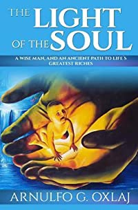The Light of the Soul: A Wise Man, and an Ancient Path to Life´s Greatest Riches (The Path of Life, #1)