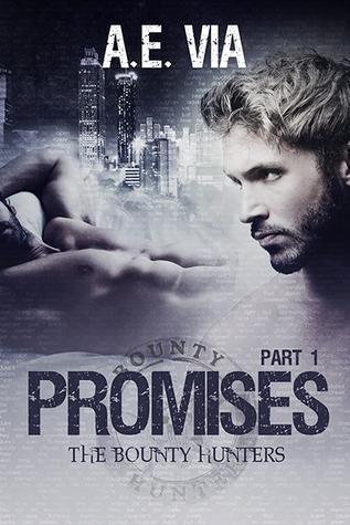 Promises Part 1 (Bounty Hunters, #1)