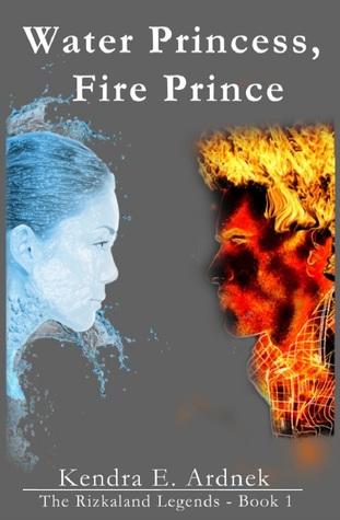 Water Princess, Fire Prince (The Rizkaland Legends, #1)