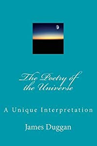The Poetry of the Universe: A Unique Interpretation