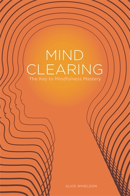 Mind Clearing The Key to Mindfulness Mastery