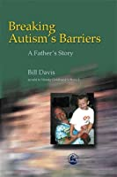 Breaking Autism's Barriers: A Father's Story