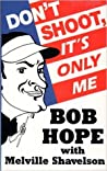 Don't Shoot, It's Only Me: Bob Hope's Comedy History of the United States ebook download free
