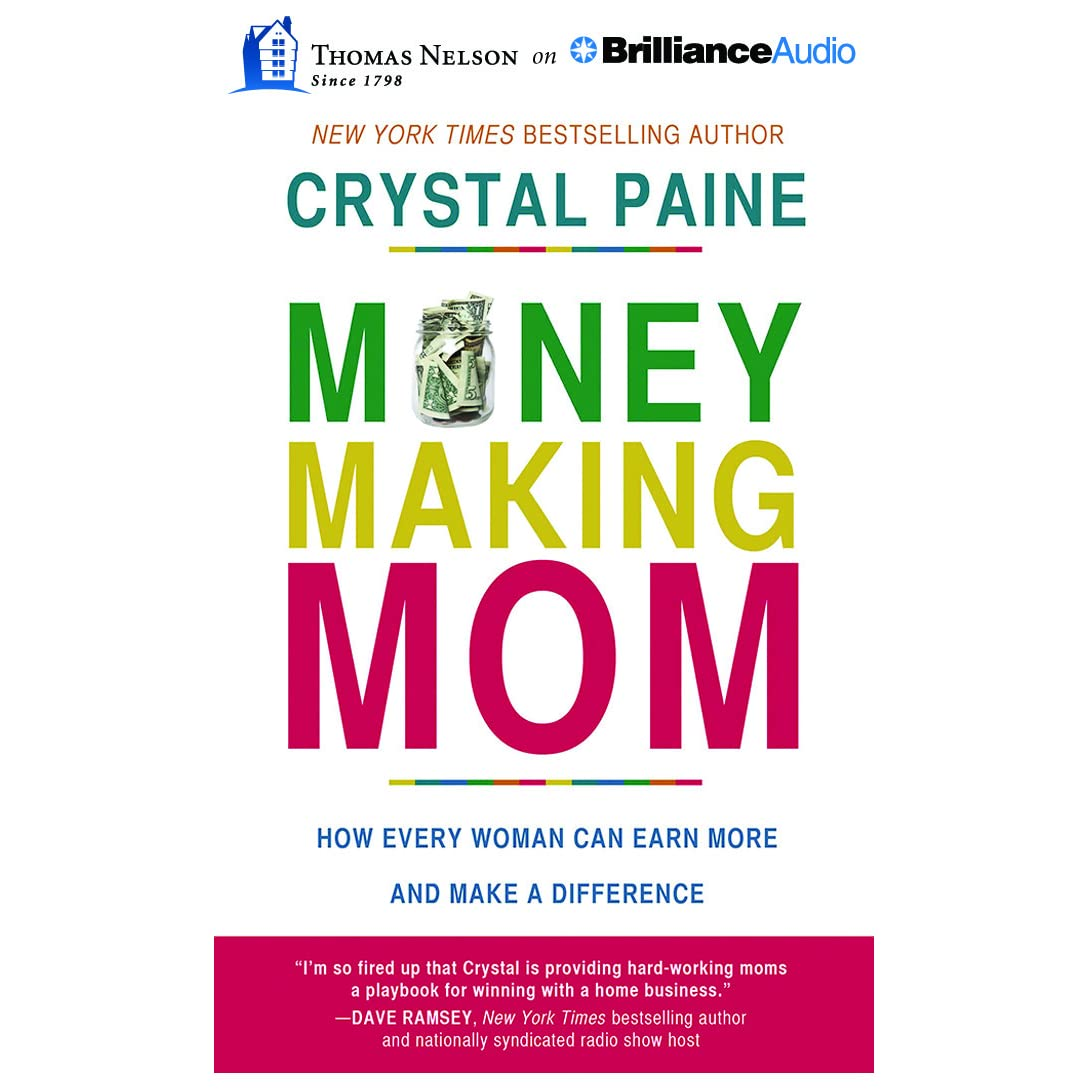 Money-Making Mom: How Every Woman Can Earn More and Make a ...
