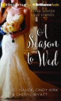 A Season to Wed: Three Winter Love Stories