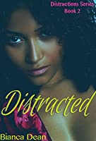 Distracted (Distractions Book 2)