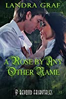 A Rose by any Other Name (Beyond Fairytales)