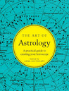 The Art of Astrology: A Practical Guide to Creating Your Horoscope