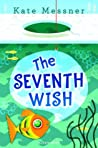 Download ebook The Seventh Wish by Kate Messner