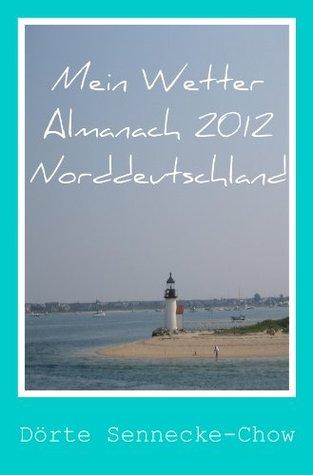 Mein Wetter Almanach 2012 - Norddeutschland