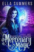 Mercenary Magic  (Dragon Born Serafina, #1)
