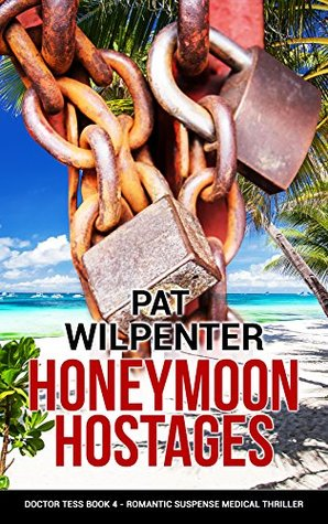 Honeymoon Hostages (Doctor Tess #4)