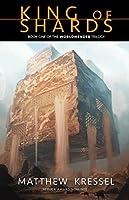 King of Shards (The Worldmender Trilogy)