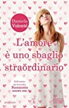 L'amore è uno sbaglio straordinario by Daniela Volonté