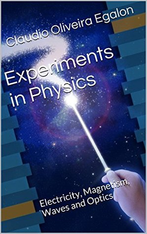 Experiments in Physics: Electricity and Magnetism by Claudio