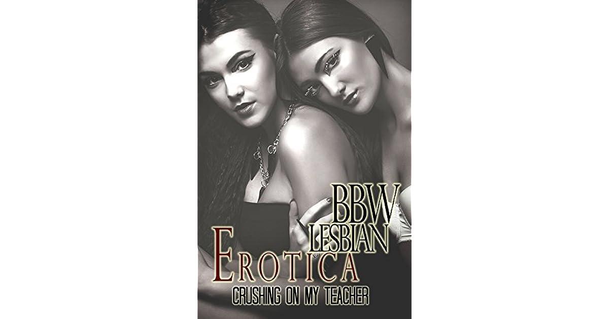 Bbw Lesbian Erotica Crushing On My Teacher Hot Gay Lesbian Seduction Sex Short Story -2337