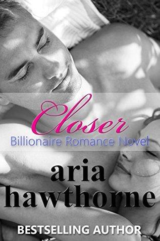 Closer by Aria Hawthorne