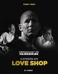 Himmelflugt og højdeskræk - Historien om Love Shop