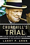 Book cover for Churchill's Trial: Winston Churchill and the Salvation of Free Government