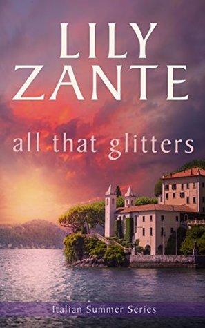 All That Glitters (Italian Summer, #2)