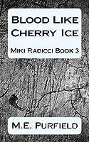 Blood Like Cherry Ice: Miki Radicci Book 3