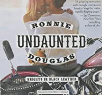 Undaunted (Knights in Black Leather, #1)