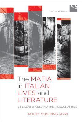 The Mafia In Italian Lives And Literature Life Sentences And