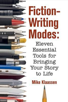 Fiction-Writing Modes: Eleven Essential Tools for Bringing Your Story to Life