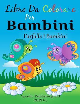 Libro Da Colorare Per Bambini Farfalle I Bambini By Not A Book