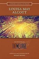 Louisa May Alcott: Illuminated by the Message