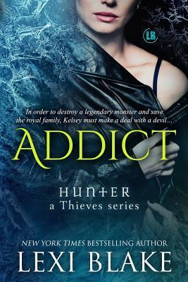 Addict (Hunter, #2; Thieves, #7)