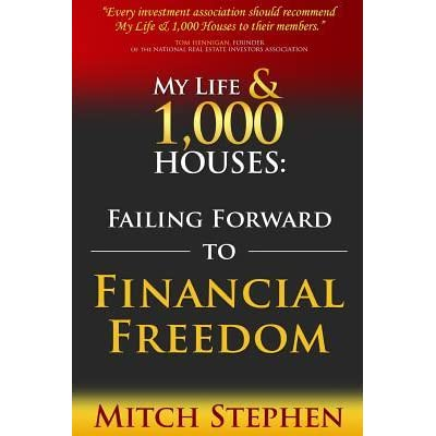 My life 1000 houses failing forward to financial freedom by my life 1000 houses failing forward to financial freedom by mitch stephen fandeluxe Images