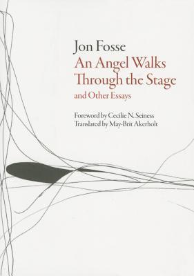 Angel Walks Through the Stage and Other Essays