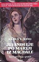 Jevandjelje Po Mariji Iza Magdale: Isus I Prva Zena Apostol