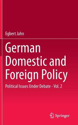German Domestic and Foreign Policy, Volume 2: Political Issues Under Debate