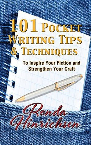 101 Pocket Writing Tips & Techniques: To Inspire You're Fiction and Strengthen Your Craft