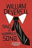 Sing a Worried Song: An Arthur Beauchamp Novel (Arthur Beauchamp, #6)