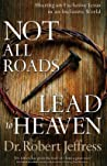 Not All Roads Lead to Heaven: Sharing an Exclusive Jesus in an Inclusive World