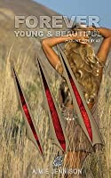 Forever Young and Beautiful (Mount Roxby, #2)