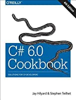 C# 6.0 Cookbook: Solutions for C# Developers