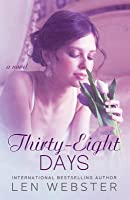 Thirty-Eight Days (Thirty-Eight, #1)